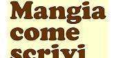 """""""Mangia come scrivi""""omaggia Cesare Zavattini"""