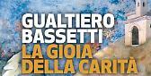 La gioia della carità - Gualtiero Bassetti