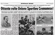 Il 24 marzo 1903 nasce l'Unione sportiva Cremonese. Il giornale 'La Provincia' festeggia le 80 candeline