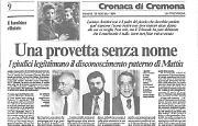 Pareri contrastanti sulla sentenza del tribunale di Cremona riguardo al disconoscimento del figlio nato da inseminazione artificiale eterologa