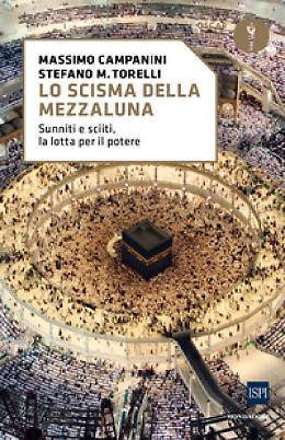 Lo scisma della mezzaluna - Massimo Campanini - Stefano Maria Torelli