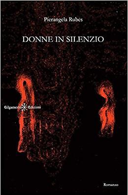 Donne in silenzio. (Ediz. integrale) - Pierangela Rubes