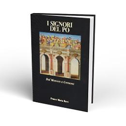 I Signori del Po - Dal Monviso a Cremona