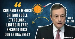 """Draghi: """"Sì ai richiami AstraZeneca con parere medico"""""""