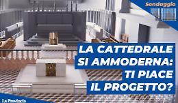 La Cattedrale si ammoderna: ti piace il progetto?