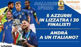 Cinque azzurri in lizza per il Pallone d'oro 2021: potrà vincere un italiano?