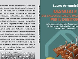 """Comunicato Stampa: Laura Armanini lancia """"Manuale Del Saldo e Stralcio Immobiliare Per Il Debitore"""": subito Bestseller"""